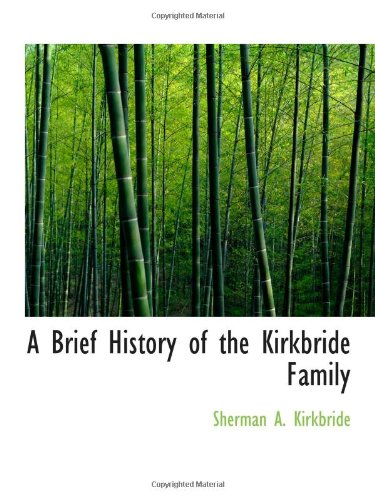 9781110416783: A Brief History of the Kirkbride Family