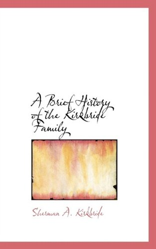 9781110416813: A Brief History of the Kirkbride Family