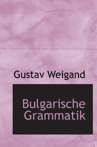 9781110418459: Bulgarische Grammatik (German Edition)