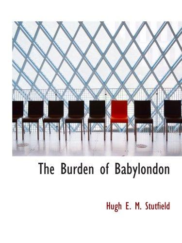 9781110418787: The Burden of Babylondon