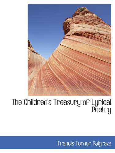 The Children's Treasury of Lyrical Poetry (1110423810) by Palgrave, Francis Turner