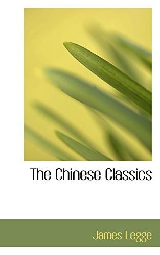 The Chinese Classics Translated into English, with Preliminary Essays and Explanatory Notes: The ...
