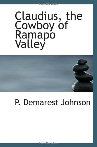 9781110426430: Claudius, the Cowboy of Ramapo Valley