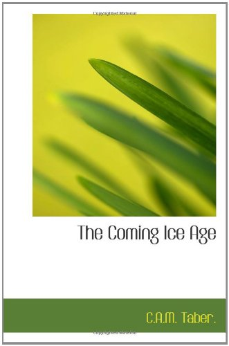 9781110427994: The Coming Ice Age