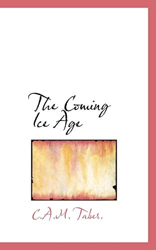9781110428021: The Coming Ice Age