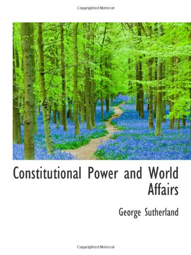 9781110430413: Constitutional Power and World Affairs