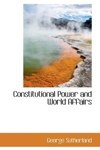 9781110430468: Constitutional Power and World Affairs
