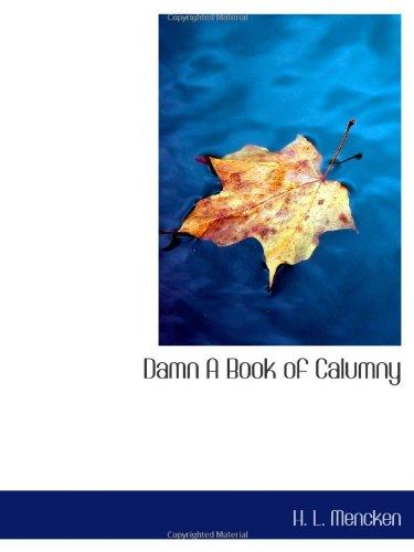 9781110434701: Damn A Book of Calumny