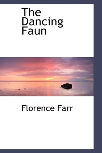 The Dancing Faun: Farr, Florence