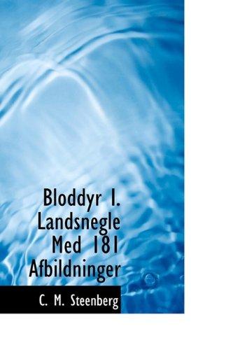 9781110435234: Bloddyr I. Landsnegle Med 181 Afbildninger