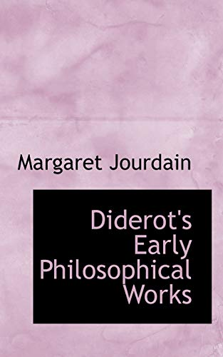 9781110438129: Diderot's Early Philosophical Works
