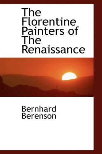 9781110454518: The Florentine Painters of The Renaissance