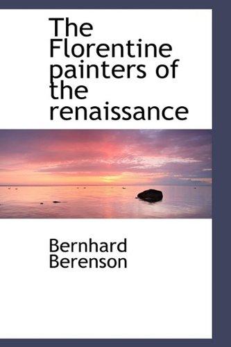9781110454570: The Florentine painters of the renaissance