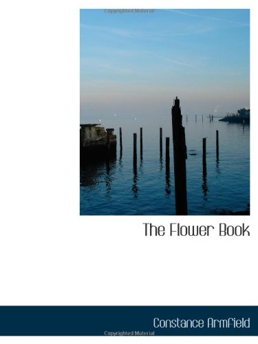 9781110454686: The Flower Book