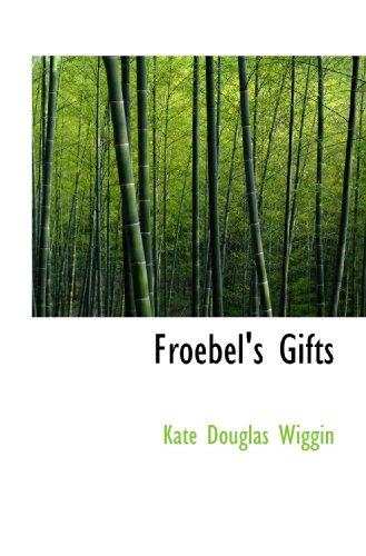 Froebel's Gifts (1110457286) by Kate Douglas Wiggin