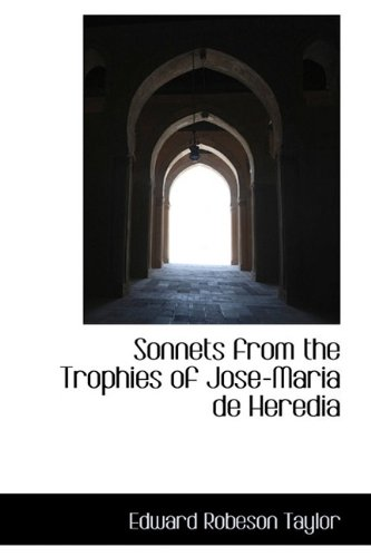 9781110458394: Sonnets from the Trophies of Jose-Maria de Heredia
