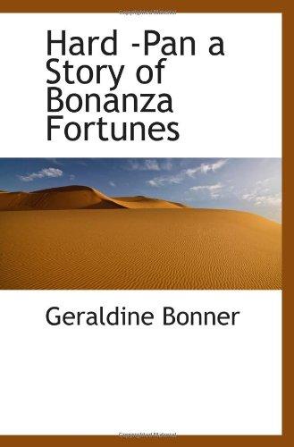 9781110467242: Hard -Pan a Story of Bonanza Fortunes