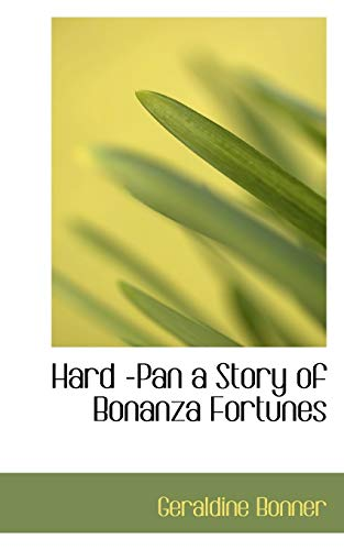 9781110467297: Hard -Pan a Story of Bonanza Fortunes