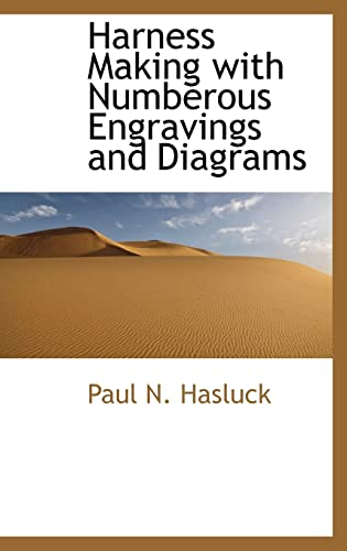 Harness Making with Numberous Engravings and Diagrams (9781110467341) by Hasluck, Paul N.
