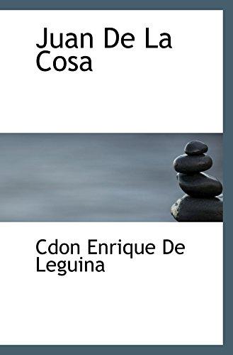 9781110470396: Juan De La Cosa (Spanish Edition)