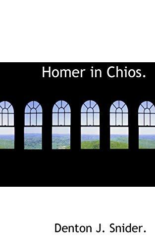 Homer in Chios.: Denton J. Snider.