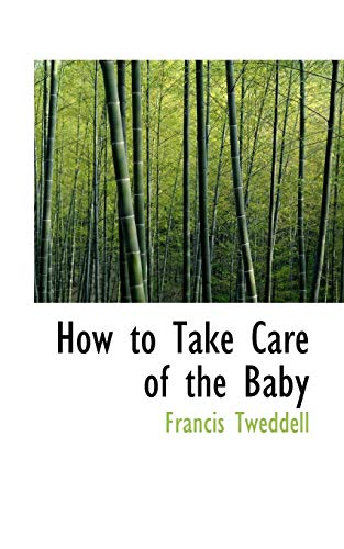 9781110476152: How to Take Care of the Baby