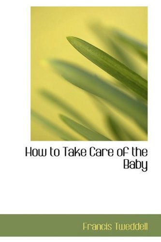 9781110476176: How to Take Care of the Baby