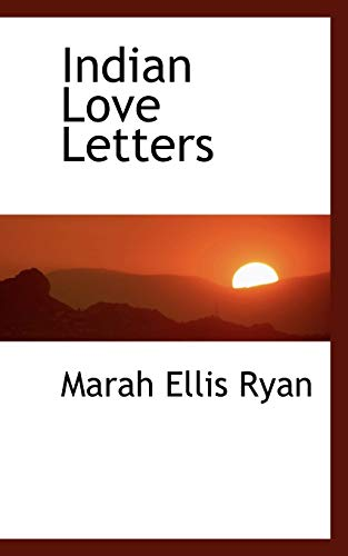 Indian Love Letters: Marah Ellis Ryan