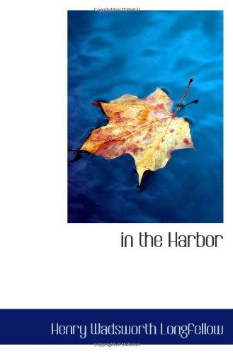 in the Harbor (1110484119) by Henry Wadsworth Longfellow