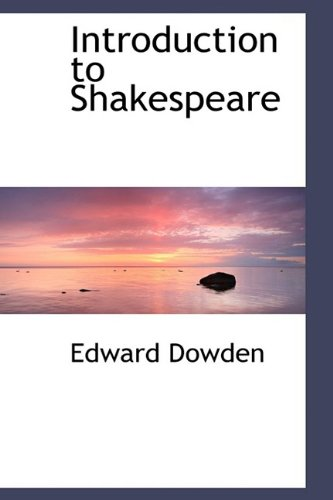 Introduction to Shakespeare: Dowden, Edward