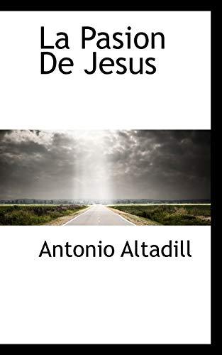 La Pasion de Jesus (Paperback): Antonio Altadill
