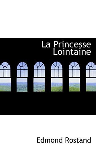 La Princesse Lointaine (French Edition) (1110492901) by Rostand, Edmond