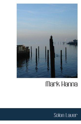 9781110493722: Mark Hanna