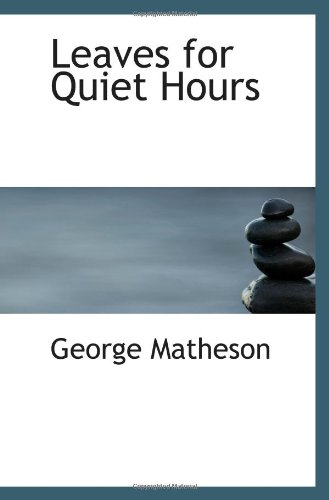 9781110494736: Leaves for Quiet Hours