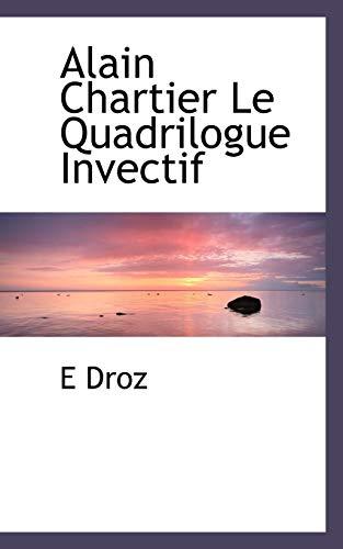 9781110495894: Alain Chartier Le Quadrilogue Invectif (French Edition)
