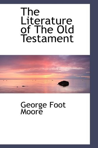 9781110501922: The Literature of The Old Testament (Bioliolife Reproduction)