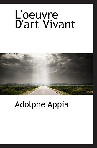 L'oeuvre D'art Vivant (French Edition): Adolphe Appia