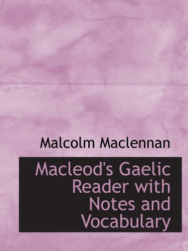 9781110505487: Macleod's Gaelic Reader with Notes and Vocabulary
