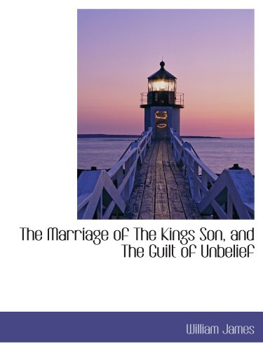 9781110508235: The Marriage of The Kings Son, and The Guilt of Unbelief