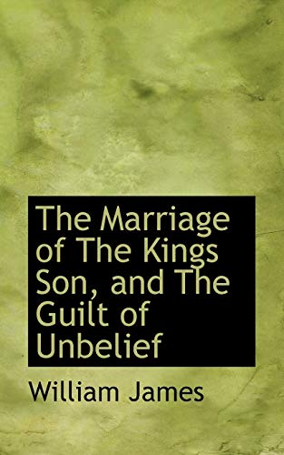 9781110508259: The Marriage of The Kings Son, and The Guilt of Unbelief