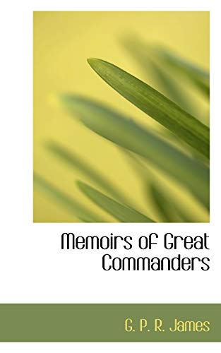 Memoirs of Great Commanders (Paperback): G P R