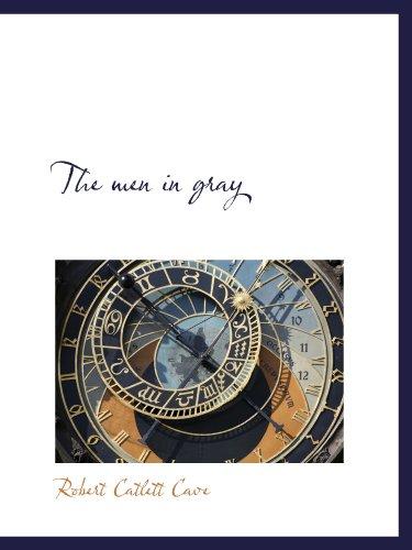 9781110511877: The men in gray