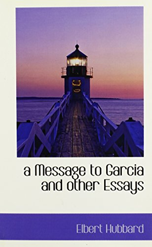 a message to garcia and other essays  9781110512263 a message to garcia and other essays