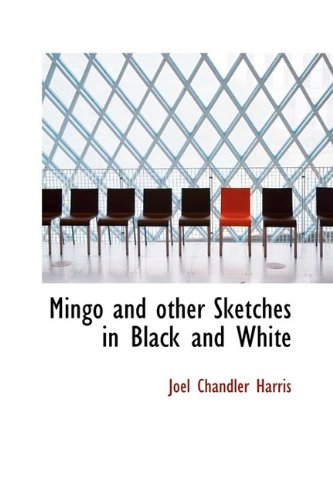 9781110513208: Mingo and other Sketches in Black and White