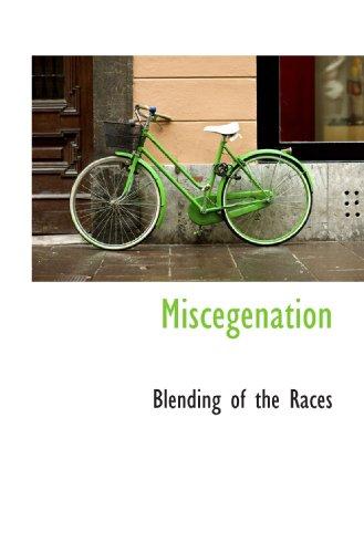 9781110513871: Miscegenation