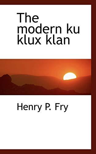 9781110514700: The Modern Ku Klux Klan