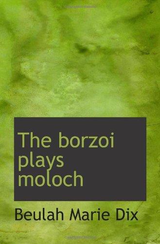 9781110515264: The borzoi plays moloch