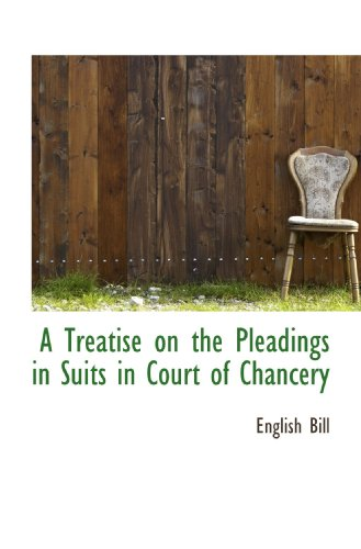 9781110524464: A Treatise on the Pleadings in Suits in Court of Chancery