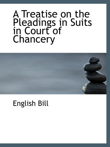 9781110524495: A Treatise on the Pleadings in Suits in Court of Chancery