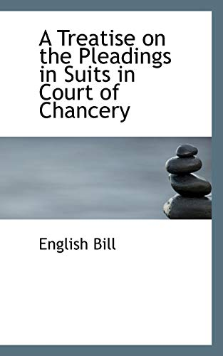 9781110524518: A Treatise on the Pleadings in Suits in Court of Chancery